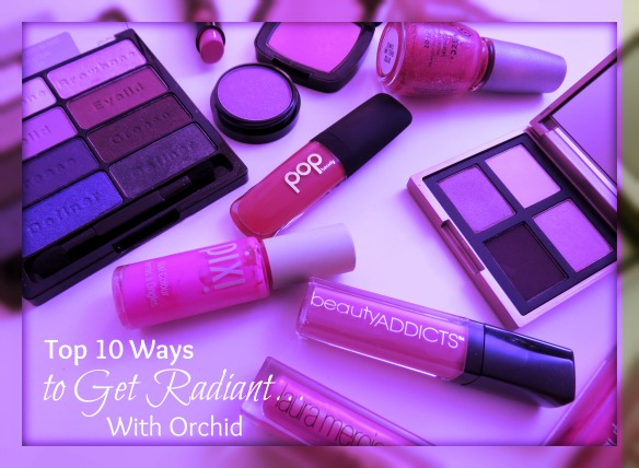 Top 10 Ways to Get Radiant With Orchid