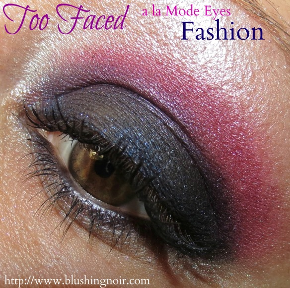 Too Faced FASHION A la Mode Eyes EOTD Look