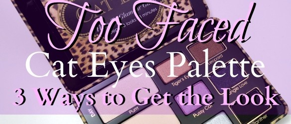 Too Faced Cat Eyes Palette Get the Look