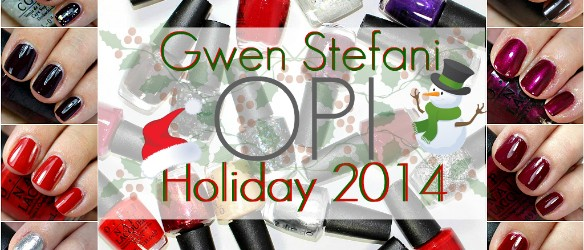 OPI Holiday 2014 Gwen Stefani Swatches Review