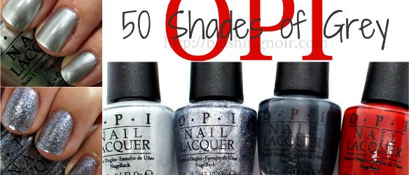 OPI 50 Shades of Grey Nail Polish Review Swatches