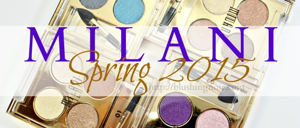 Milani Spring 2015 Swatches Review