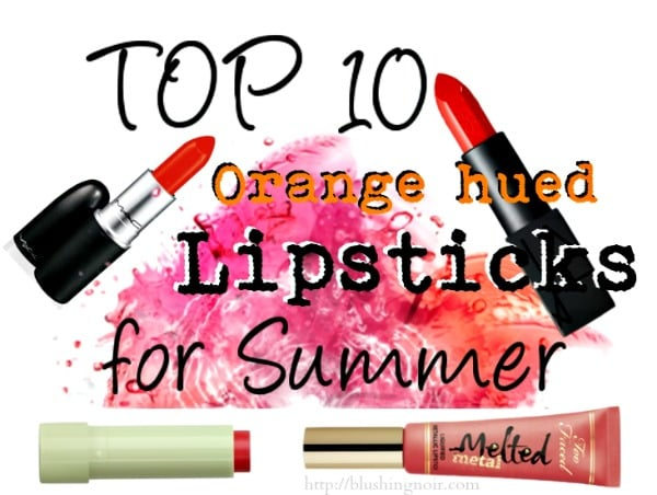 Top 10 Lipsticks to Bring On the Summer Heat!