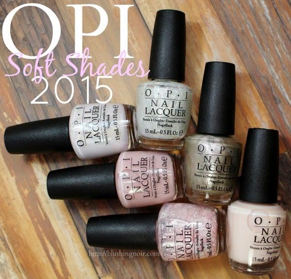 OPI 2015 SoftShades Nail Polish Collection Swatches + Review